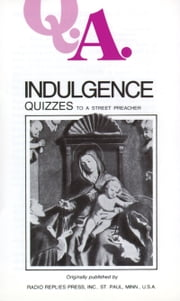 Indulgence Quizzes - To a Street Preacher ebook by Leslie Rev. Fr. Rumble