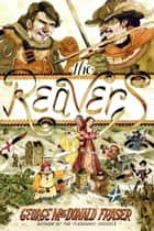 The Reavers ebook by George MacDonald Fraser