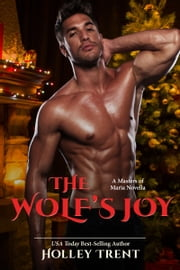The Wolf's Joy - A Masters of Maria Novella ebook by Holley Trent