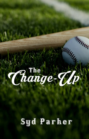 The Change-Up ebook by Syd Parker