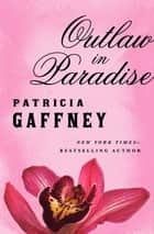 Outlaw in Paradise ebook by Patricia Gaffney