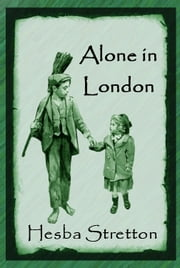 Alone In London ebook by Hesba Stretton,Victor Prout (Illustrator),Harold Copping (Illustrator)