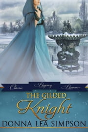 The Gilded Knight ebook by Donna Lea Simpson