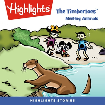 The Timbertoes: Meeting Animals audiobook by Highlights for Children,Highlights for Children