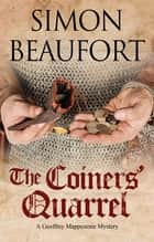 The Coiners' Quarrel - An early 12th century mystery ebook by Simon Beaufort