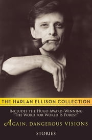 Again, Dangerous Visions - Stories ebook by Harlan Ellison, John Heidenry, Ross Rocklynne,...