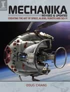 Mechanika, Revised and Updated ebook by Doug Chiang