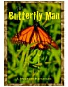 The Butterfly Man ebook by Tyra Masters-Heinrichs