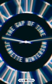 The Gap of Time - William Shakespeare' The Winter's Tale Retold: A Novel ebook by Jeanette Winterson