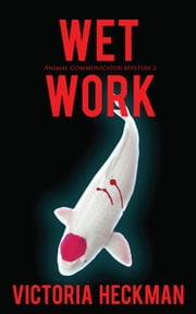 Wet Work ebook by Victoria Heckman