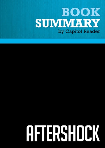 Summary: Aftershock - Robert B. Reich - The Next Economy and America's Future ebook by Capitol Reader