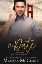 The Date - A Keeper Series, #5 ebook by Melissa McClone