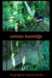 Common Knowledge ebook by Gregory Wayne Martin