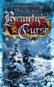 Beauty's Curse ebook by Traci E Hall