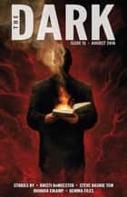 The Dark Issue 15 - The Dark, #15 ebook by Kristi DeMeester, Steve Rasnic Tem, Rhonda Eikamp,...