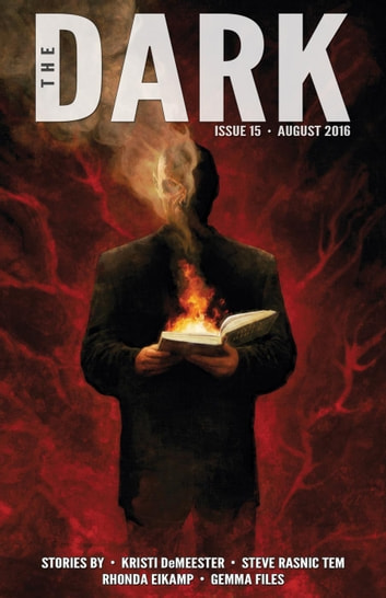 The Dark Issue 15 - The Dark, #15 ebook by Kristi DeMeester,Steve Rasnic Tem,Rhonda Eikamp,Gemma Files