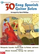 30 Easy Spanish Guitar Solos ebook by Mark Phillips