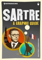 Introducing Sartre: A Graphic Guide ebook by Philip Thody,Howard Read