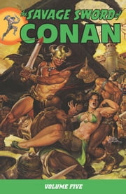 Savage Sword of Conan Volume 5 ebook by Roy Thomas