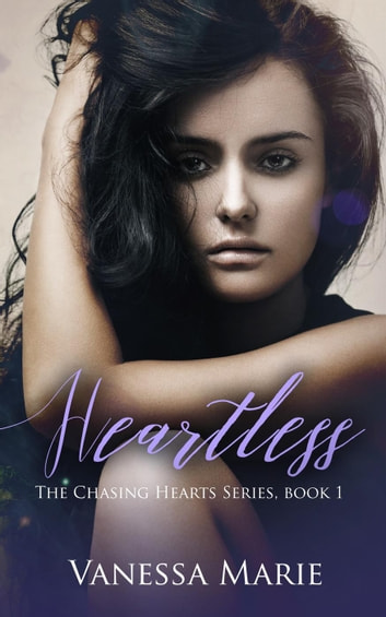 Heartless - The Chasing Hearts Series, #1 ebook by Vanessa Marie