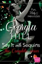 Say it with Sequins ebook by Georgia Hill
