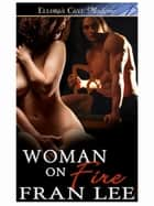 Woman on Fire ebook by Fran Lee