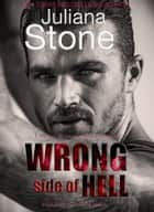 Wrong Side Of Hell - Prequel to League of Guardians ebook by Juliana Stone