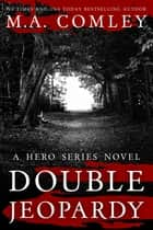 Double Jeopardy ebook by M A Comley