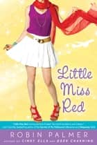 Little Miss Red eBook by Robin Palmer