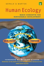Human Ecology - Basic Concepts for Sustainable Development ebook by Gerald G Marten