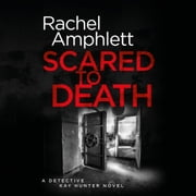 Scared to Death - A gripping serial killer thriller audiobook by Rachel Amphlett