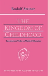 Kingdom of Childhood ebook by Rudolf Steiner, Christopher Bamford