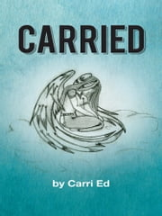 CARRIED ebook by Carri Ed