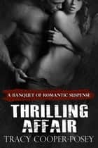 Thrilling Affair ebook by Tracy Cooper-Posey