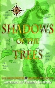 Shadows of the Trees ebook by Sue Bridgwater,Alistair McGechie