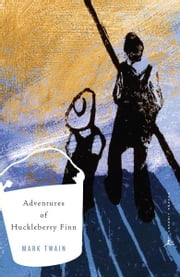 The Adventures of Huckleberry Finn - (A Modern Library E-Book) ebook by Mark Twain