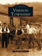Vernon Township ebook by Jr., Ronald J. Dupont