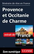Itinéraire de rêve en France - Provence et Occitanie de Charme ebook by Collectif