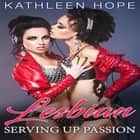 Lesbian: Serving Up Passion audiobook by