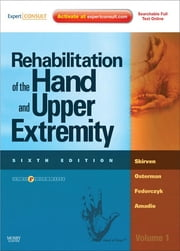 Rehabilitation of the Hand and Upper Extremity, 2-Volume Set - Expert Consult ebook by Terri M. Skirven,A. Lee Osterman,Jane Fedorczyk,Peter C. Amadio