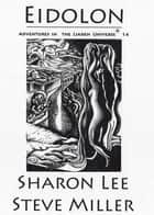 Eidolon ebook by Sharon Lee and Steve Miller