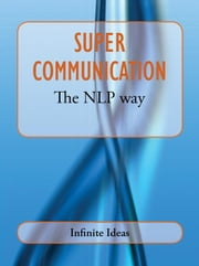 Super communication the NLP way ebook by Webster, Russell