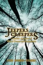 Jeepers Creepers - Canadian Accounts of Weird Events and Experiences eBook by John Robert Colombo