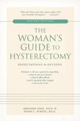 The Woman's Guide to Hysterectomy - Expectations and Options ebook by Adelaide Haas,Susan L. Puretz