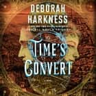Time's Convert - A Novel audiobook by Deborah Harkness