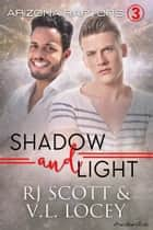 Shadow and Light ebook by RJ Scott, V.L. Locey