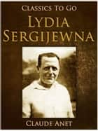 Lydia Sergijewna eBook by Claude Anet