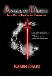Angel of Death: Book One of The Chosen Chronicles ebook by Karen Dales