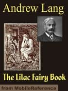 The Lilac Fairy Book (Mobi Classics) ebook by Andrew Lang
