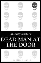 Dead Man at the Door ebook by Anthony Masters